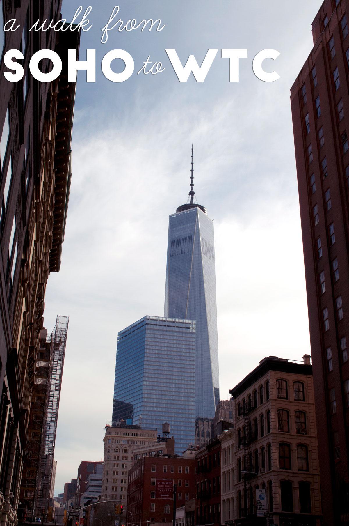 A walk from SoHo to World Trade Center, New York City