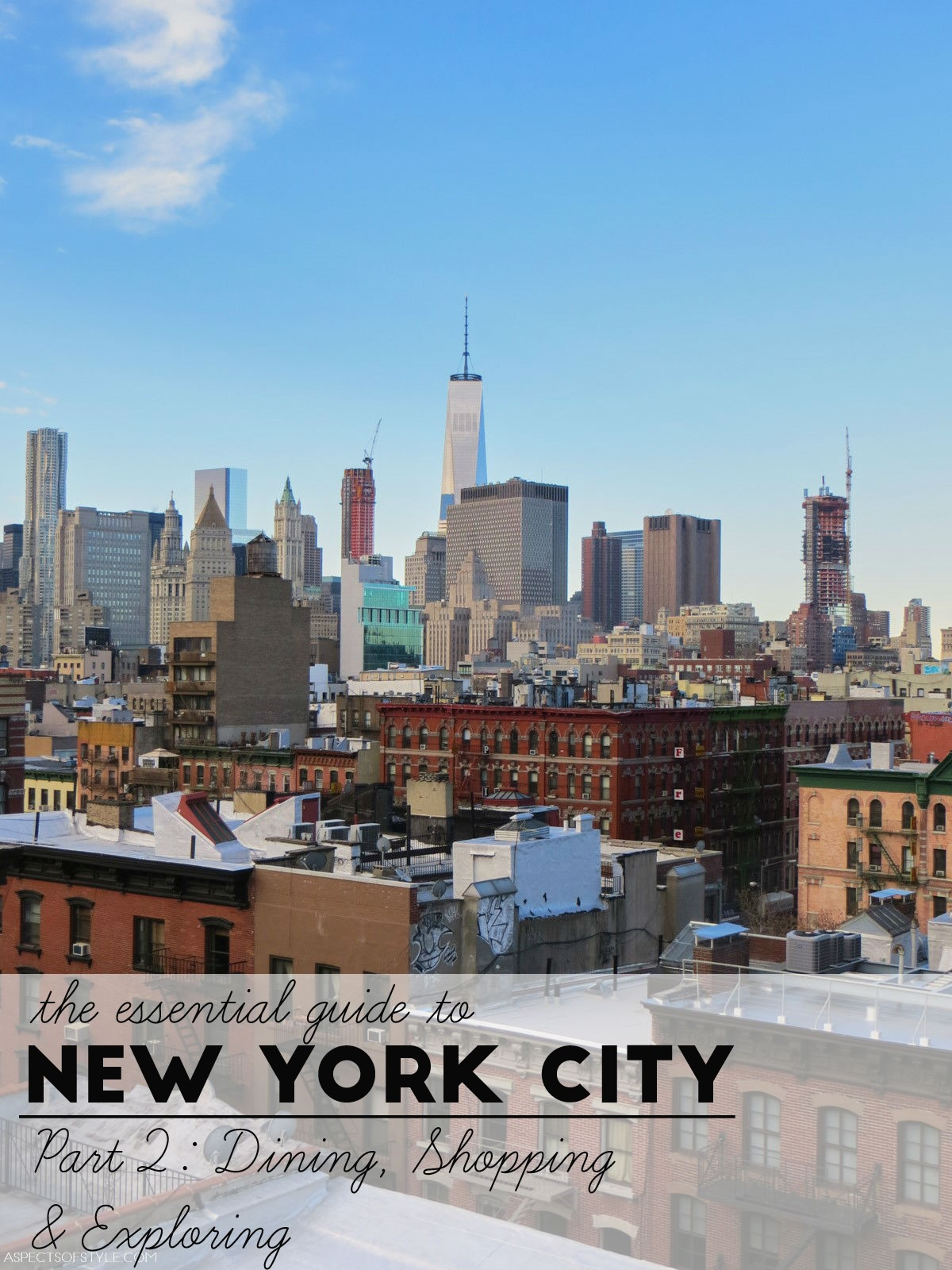 The Essential Guide to New York City: Shopping, Dining &Exploring